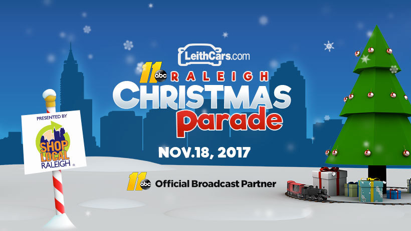 ABC11/LeithCars.com Raleigh Christmas Parade 2017